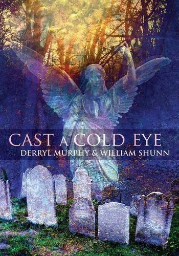 Cast a Cold Eye [signed jhc] by Derryl Murphy & William Shunn (2009) Hardcover