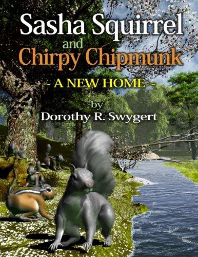 Read Online Sasha Squirrel and Chirpy Chipmunk: A New Home pdf