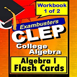 CLEP College Algebra 1 Review Test Prep Flashcards----CLEP Study Guide Book  1 (Exambusters CLEP Study Guide 3)