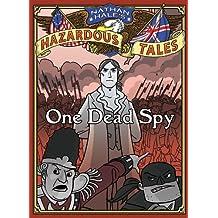 One Dead Spy (Nathan Hale's Hazardous Tales)