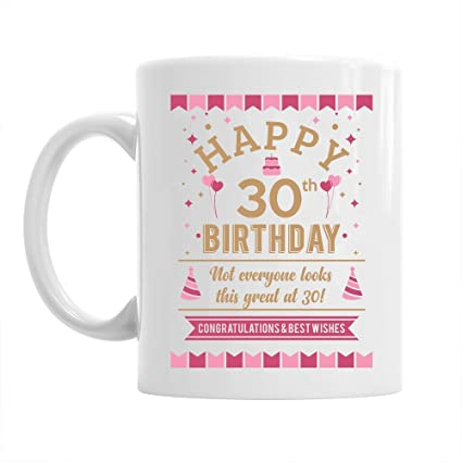 30th Birthday Gift Idea For Women Still Looking Good At 30 Keepsake Coffee Mug Amazoncouk Kitchen Home