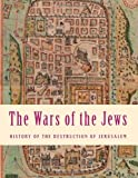 The Wars of the Jews, Flavius Josephus, 1482616033