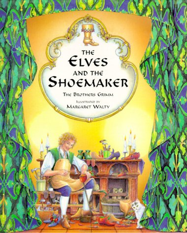 The Elves and the Shoemaker: Brothers Grimm, Jacob W. Grimm ...