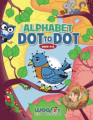 Alphabet Dot to Dot Ages 4-6: Reproducible Worksheets for Preschool and Kindergarden (Alphabet Worksheets Children)