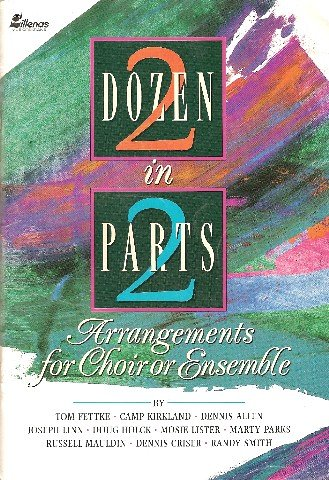 Two Dozen in Two Parts: Arrangements for Choir or Ensemble (2 Part Arrangements)