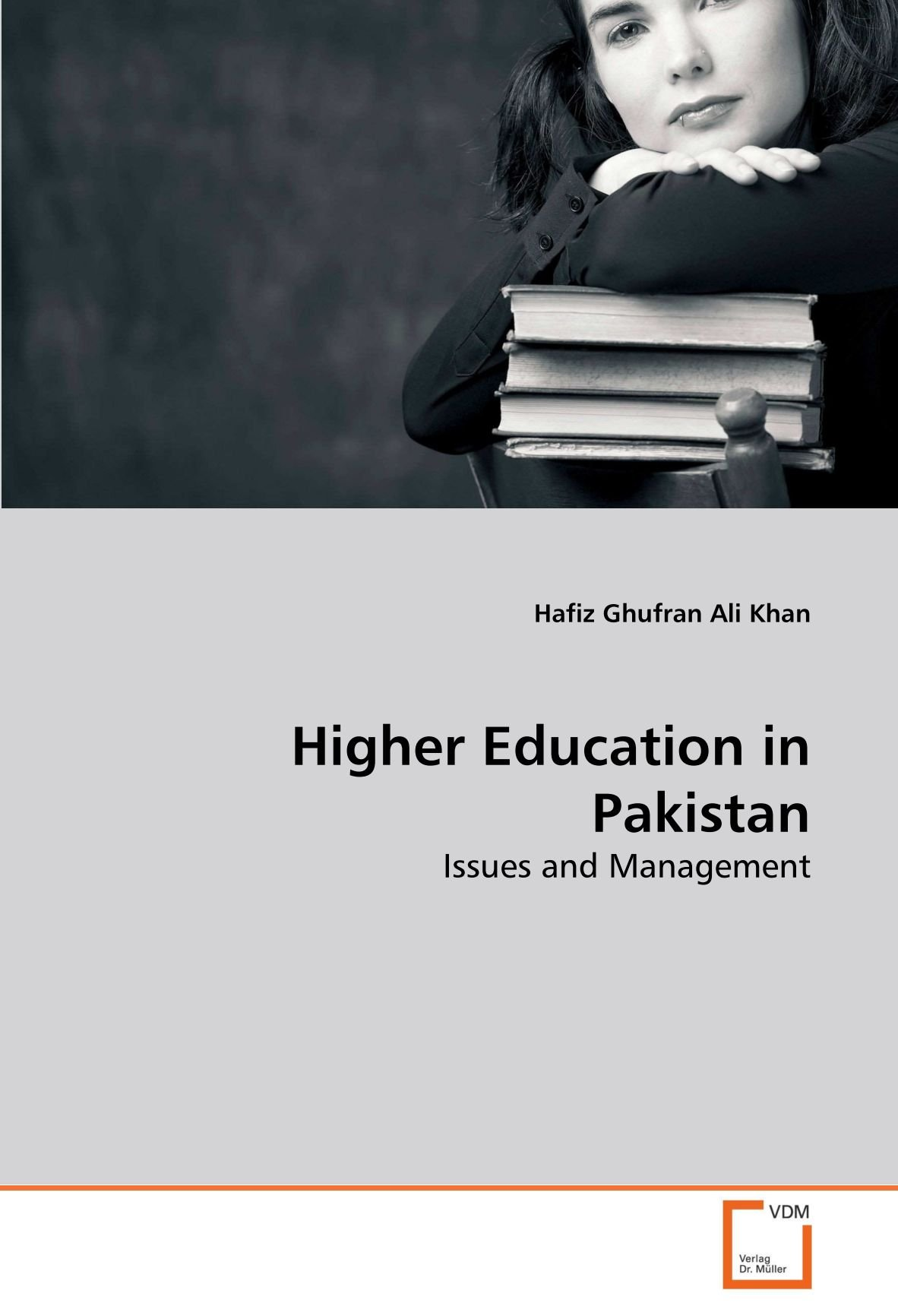 Higher Education in Pakistan: Issues and Management: Hafiz