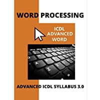 ICDL Advanced Word: A step-by-step guide to Advanced Word Processing using Microsoft Word