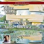 The Modern Scholar: A History of Native America | Ned Blackhawk