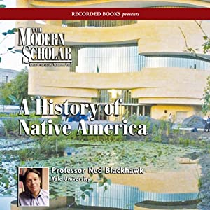 The Modern Scholar: A History of Native America Lecture