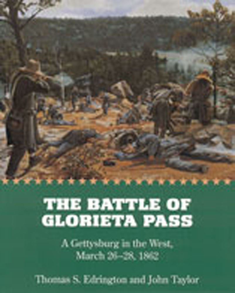 The Battle of Glorieta Pass: A Gettysburg in the West, March 26-28, 1862 ebook