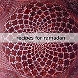 Recipes for Ramadan: by UrbanDuniya