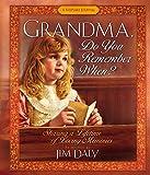 Grandma, Do You Remember When?: Sharing a Lifetime of Loving Memories--A Keepsake Journal