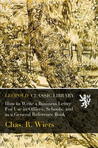 How to Write a Business Letter: For Use in Offices, Schools, and as a General Reference Book ebook
