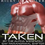 Taken by the Alpha Werewolf: Gay Paranormal Shifter | Ricky Chandler