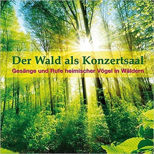 Der Wald als Konzertsaal * Audio-CD