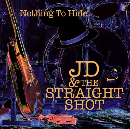 JD And The Straight Shot-Nothing To Hide-CD-FLAC-2005-FLACME Download