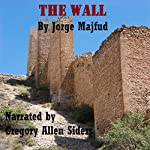 The Walled Society: Short Story | Jorge Majfud