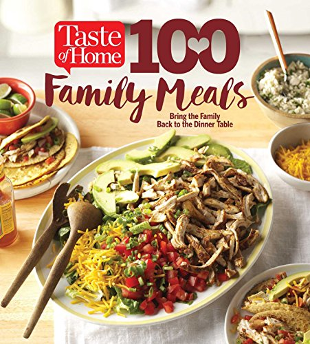 Taste of Home 100 Family Meals: Bringing the Family Back to the Table