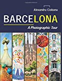 Barcelona a photographic tour (Photographic tours) (Volume 2)