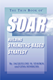 The Thin Book of SOAR; Building Strengths-Based Strategy