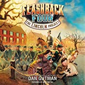 The Lincoln Project: The Flashback Four #1 | Dan Gutman