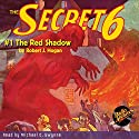 The Secret 6 #1: The Red Shadow Audiobook by Robert J. Hogan Narrated by Michael C. Gwynne