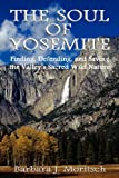 The Soul of Yosemite, Barbara J. Moritsch, 0983179727
