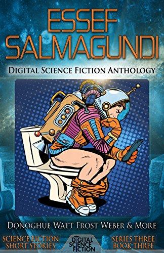 Essef Salmagundi: Digital Science Fiction Anthology (Digital Science Fiction Short Stories Series Three Book 3)