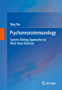 Psychoneuroimmunology: Systems Biology Approaches to Mind-Body Medicine