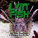 Lyin' Fish: A Withrow Key Thriller Short Story, Volume 9 Audiobook by Eric Douglas Narrated by CJ Goodearl
