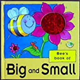 Bee's Book of Big and Small (Bugsy & friends)