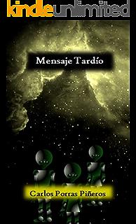 MENSAJE TARDÍO (Spanish Edition)