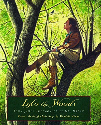 (Into the Woods: John James Audubon Lives His Dream)