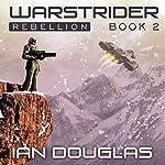 Warstrider: Rebellion: Warstrider, Book 2 | Ian Douglas