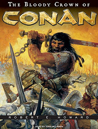 The Bloody Crown of Conan (Conan of Cimmeria) by Tantor Audio