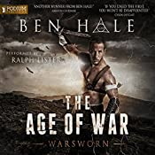 The Age of War: The Warsworn, Book 2 | Ben Hale
