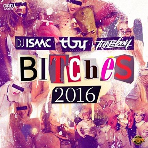 Bitches 2016 [Explicit]