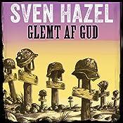 Glemt af Gud (Sven Hazels krigsromaner 11) | Sven Hazel