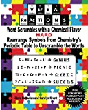 VErBAl ReAcTiONS - Word Scrambles with a Chemical Flavor (Hard): Rearrange Symbols from Chemistry's Periodic Table to Unscramble the Words