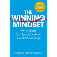 The Winning Mindset: What Sport Can Teach Us About Great Leadership