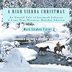 A High Sierra Christmas: An Untold Tale of Jeremiah Johnson