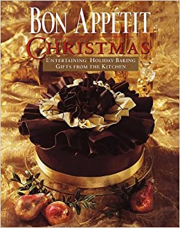 Bon Appetit Christmas Entertaining Holiday Baking Gifts From The