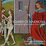 : Figures of Harmony - Songs of Codex Chantilly