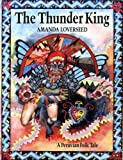 img - for The Thunder King: A Peruvian Folk Tale (Folk Tales of the World) book / textbook / text book