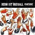 Bern ist überall, Teil 2 Hörbuch von Guy Krneta, Pedro Lenz, Gerhard Meister Gesprochen von: Guy Krneta, Pedro Lenz, Gerhard Meister