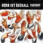 Bern ist überall, Teil 2 | Guy Krneta,Pedro Lenz,Gerhard Meister