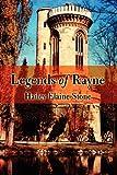 Legends of Rayne, Hailey Elaine Stone, 1462608485