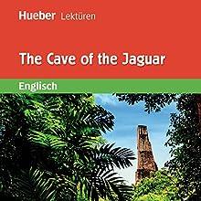The Cave of the Jaguar Hörbuch von Sue Murray Gesprochen von:  N.N.