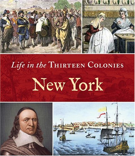 New York (Life in the Thirteen Colonies)