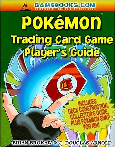 Pokemon Trading Card Game Player's Guide: Brian Brokaw, J